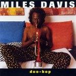 Miles Davis Feat. J.R., A.B. Money & Easy Mo Bee - The Doo-Bop Song
